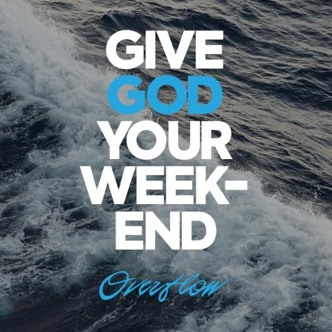Give God Your Weekend
